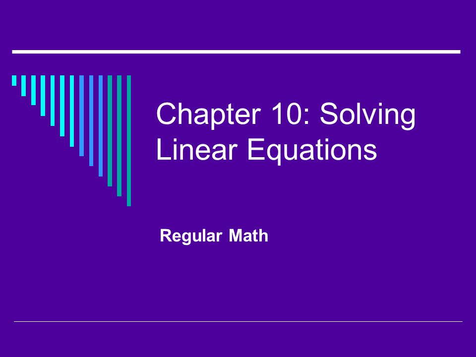 Chapter 10: Solving Linear Equations