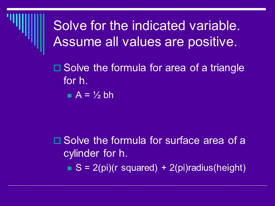Solve for the indicated variable. Assume all values are positive.