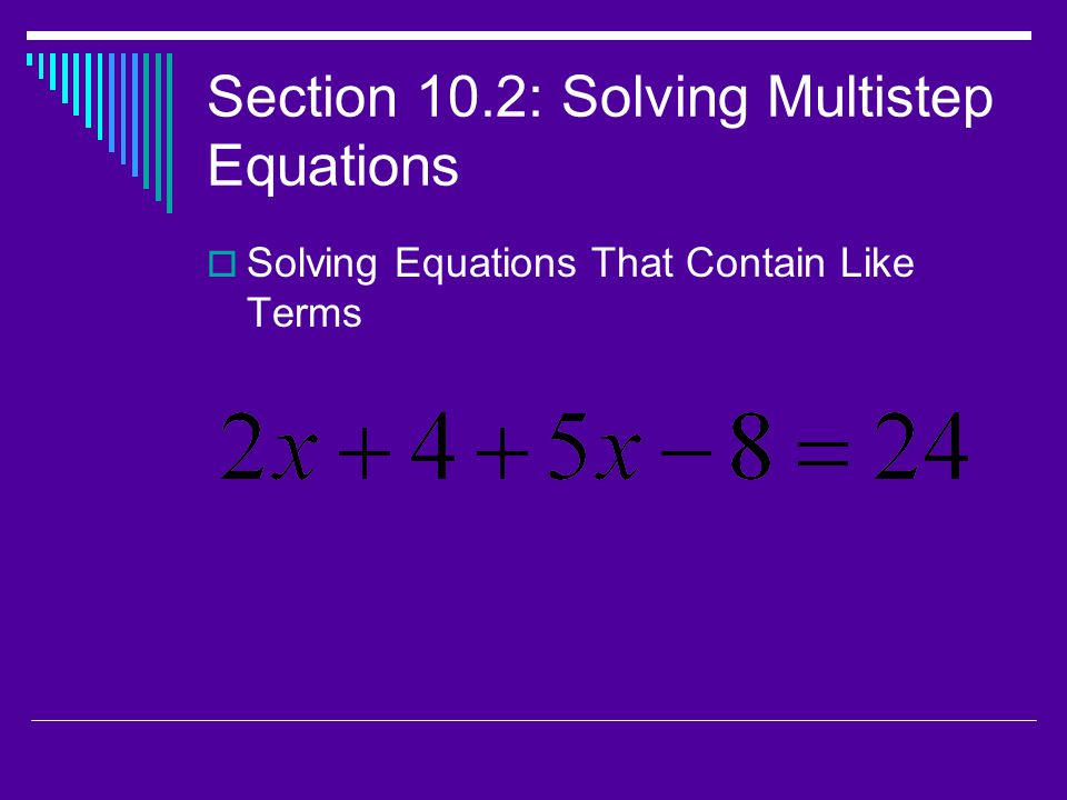 Section 10.2: Solving Multistep Equations