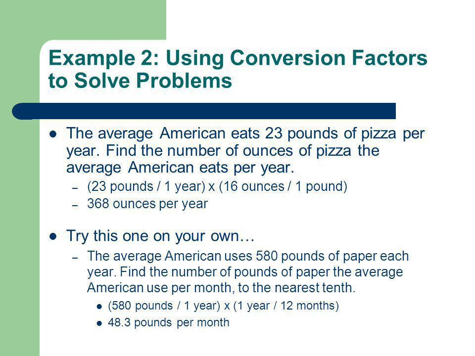 Example 2: Using Conversion Factors to Solve Problems