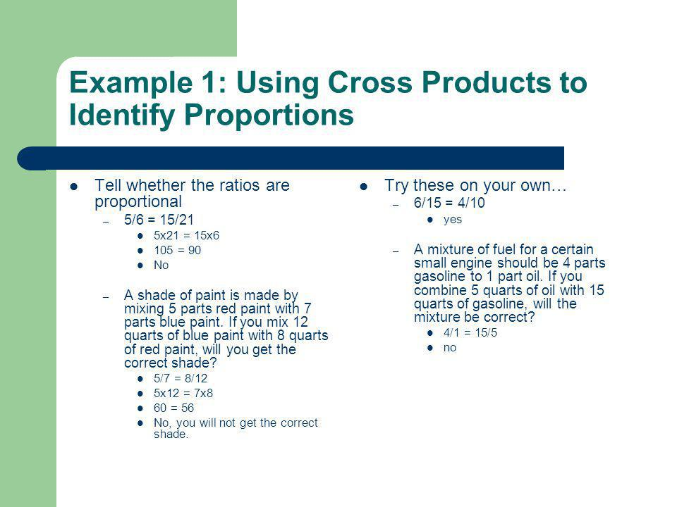 Example 1: Using Cross Products to Identify Proportions