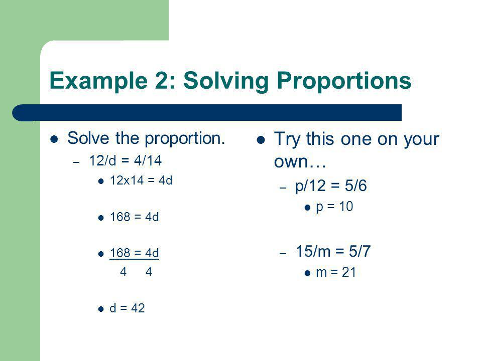 Example 2: Solving Proportions