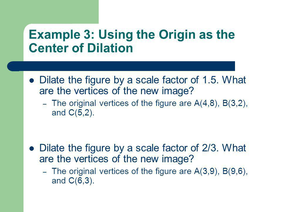 Example 3: Using the Origin as the Center of Dilation