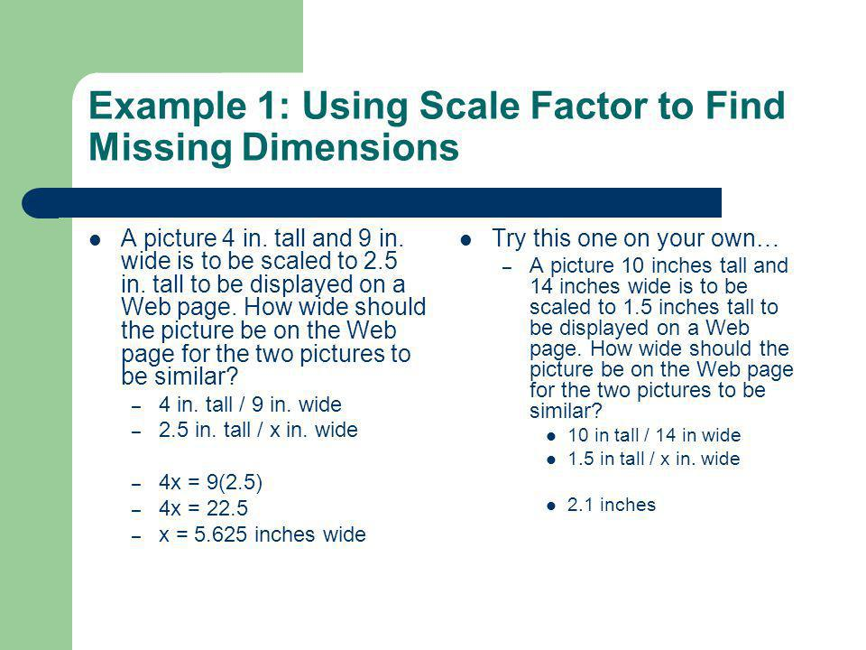 Example 1: Using Scale Factor to Find Missing Dimensions