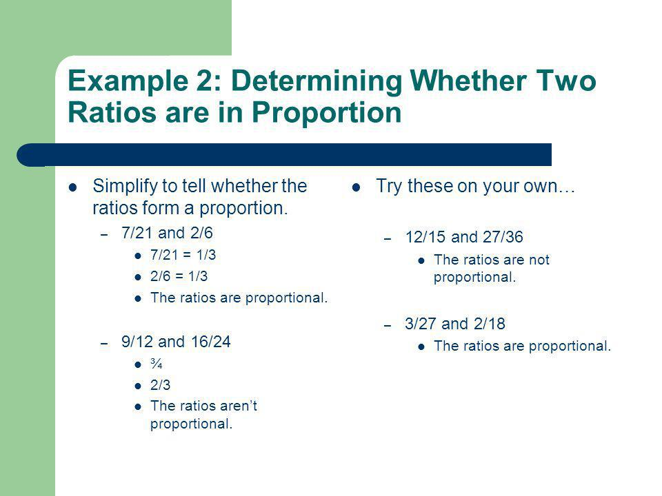 Example 2: Determining Whether Two Ratios are in Proportion