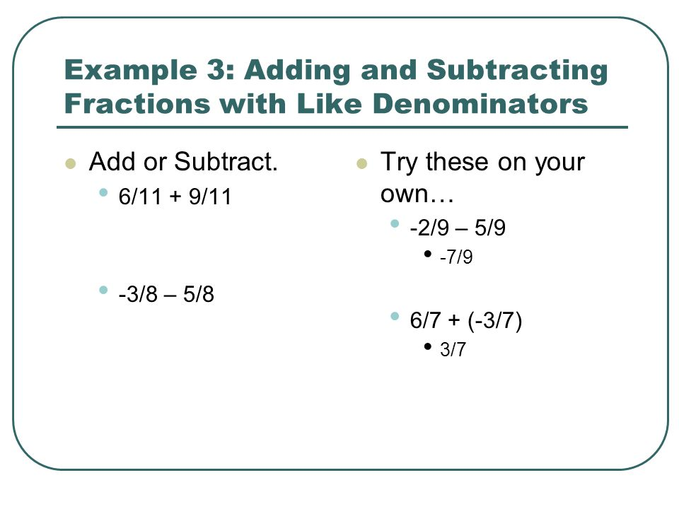 Example 3: Adding and Subtracting Fractions with Like Denominators