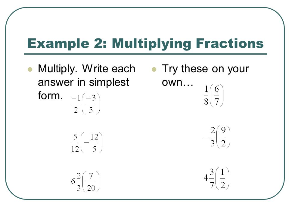 Example 2: Multiplying Fractions