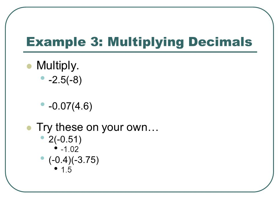 Example 3: Multiplying Decimals