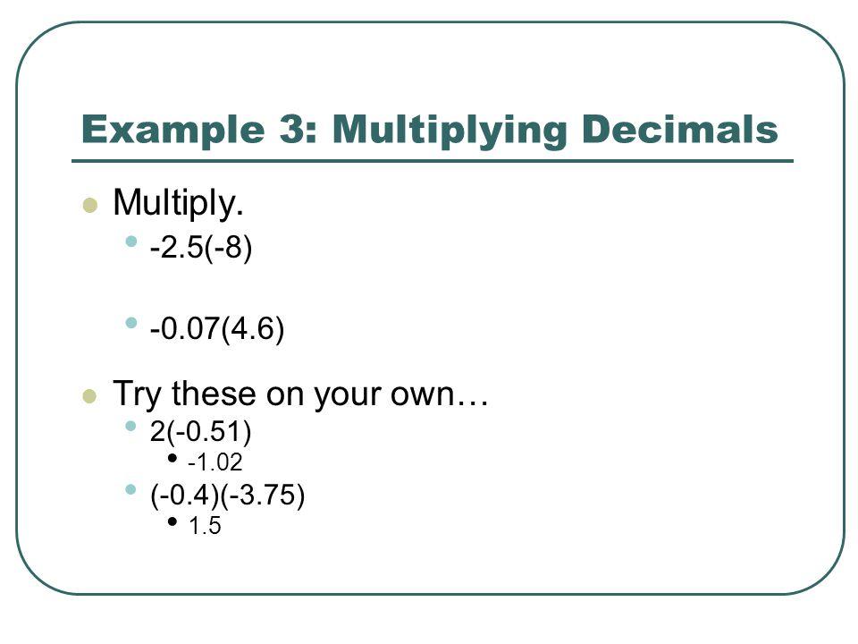 Example 3: Multiplying Decimals