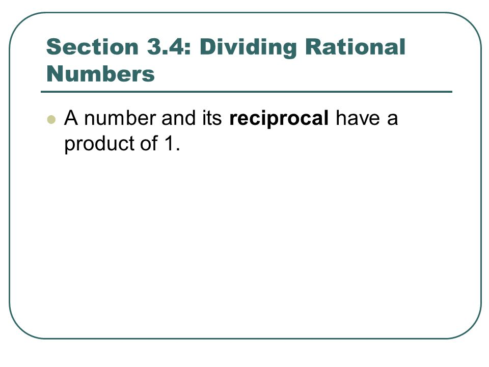 Section 3.4: Dividing Rational Numbers