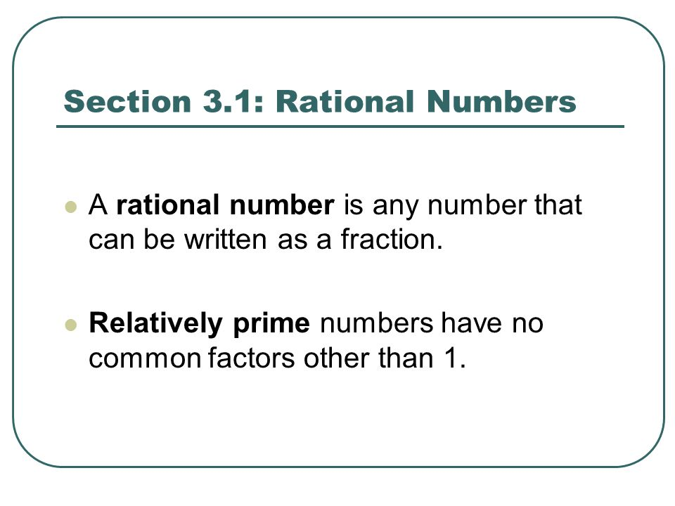 Section 3.1: Rational Numbers