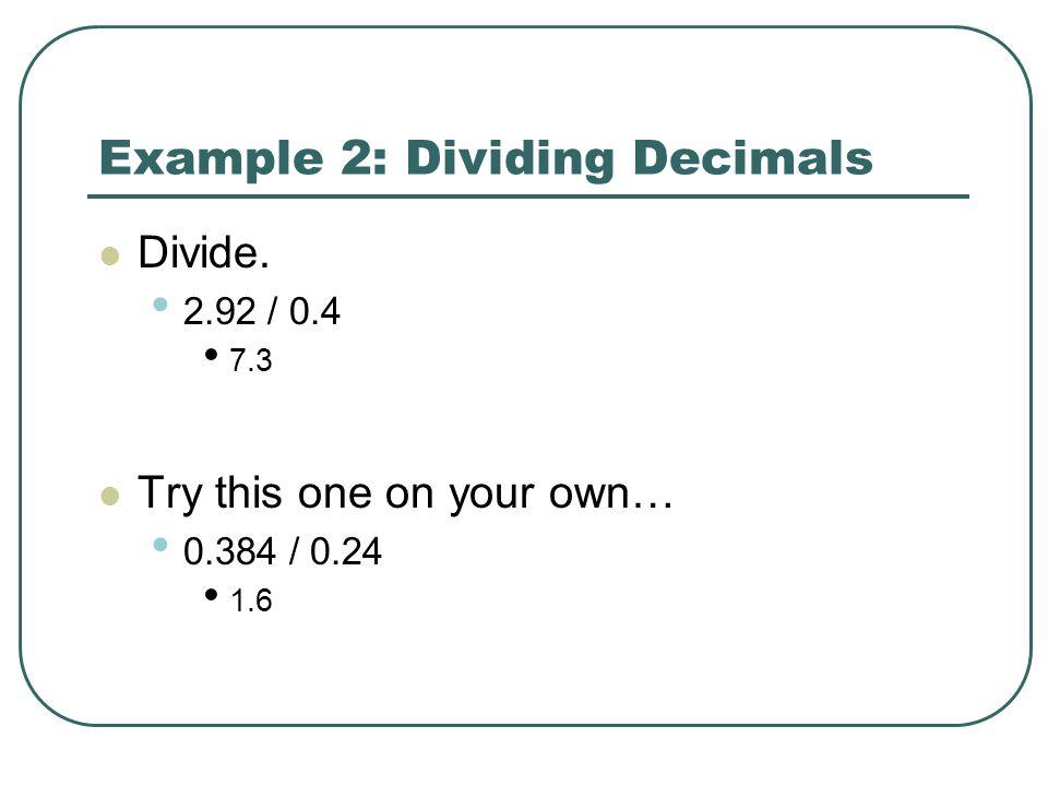 Example 2: Dividing Decimals
