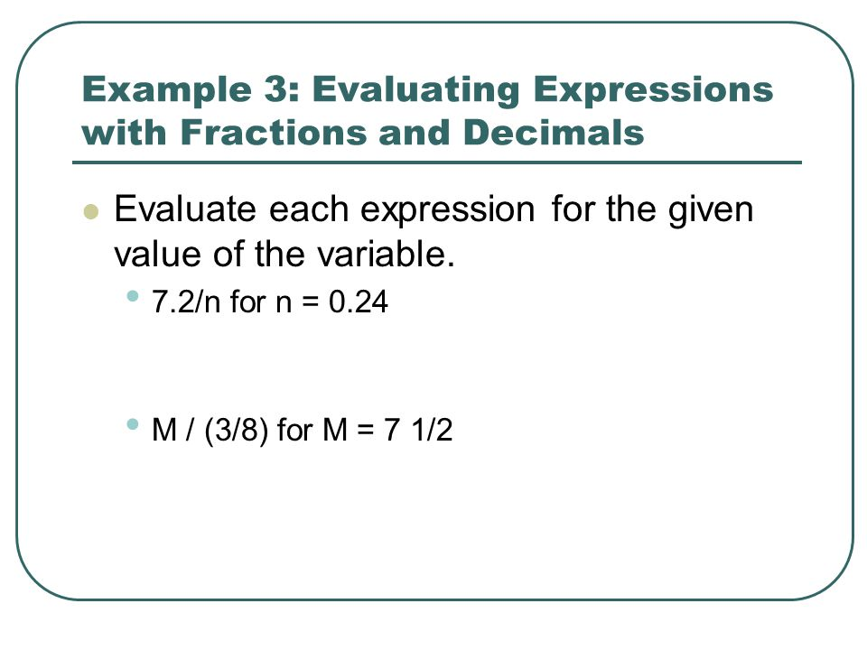 Example 3: Evaluating Expressions with Fractions and Decimals