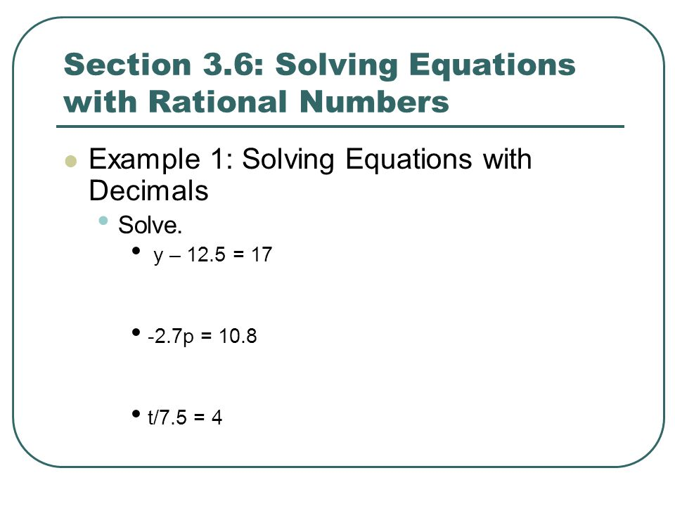 Section 3.6: Solving Equations with Rational Numbers