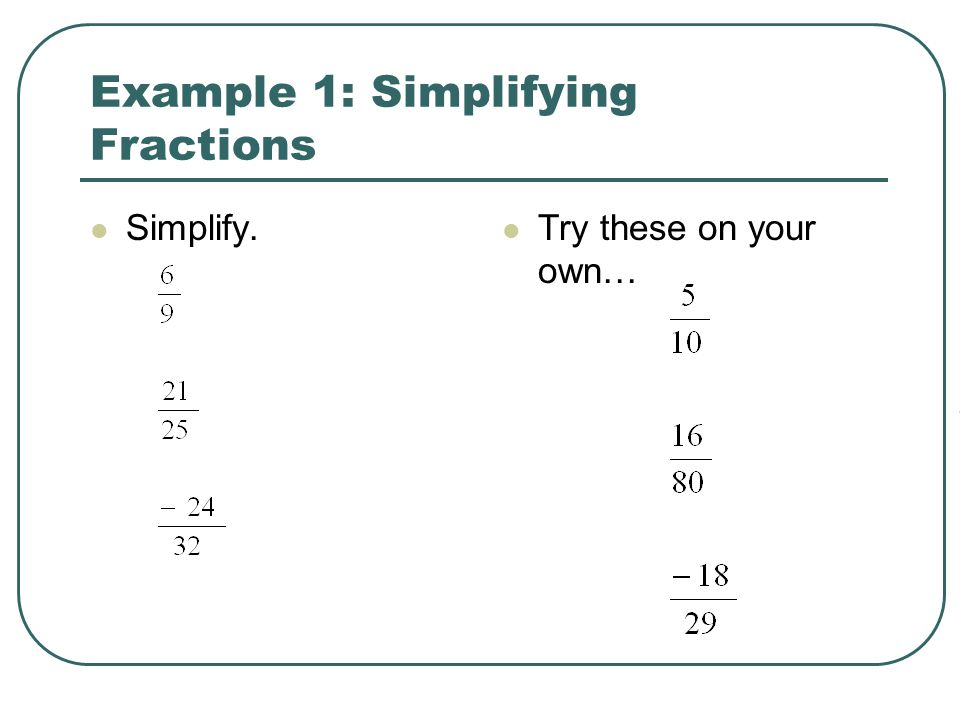 Example 1: Simplifying Fractions