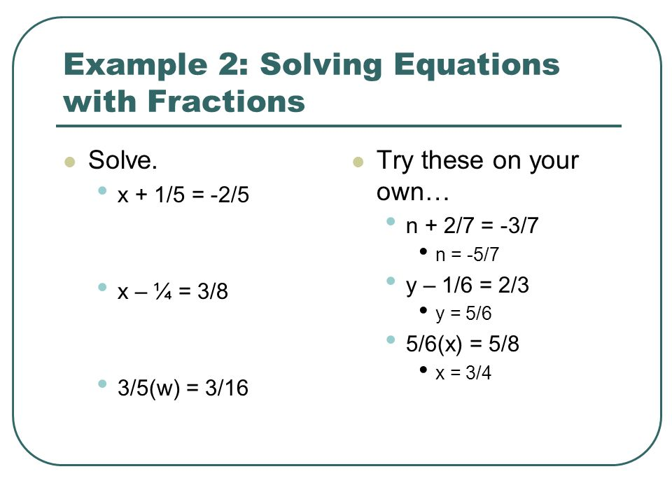 Example 2: Solving Equations with Fractions