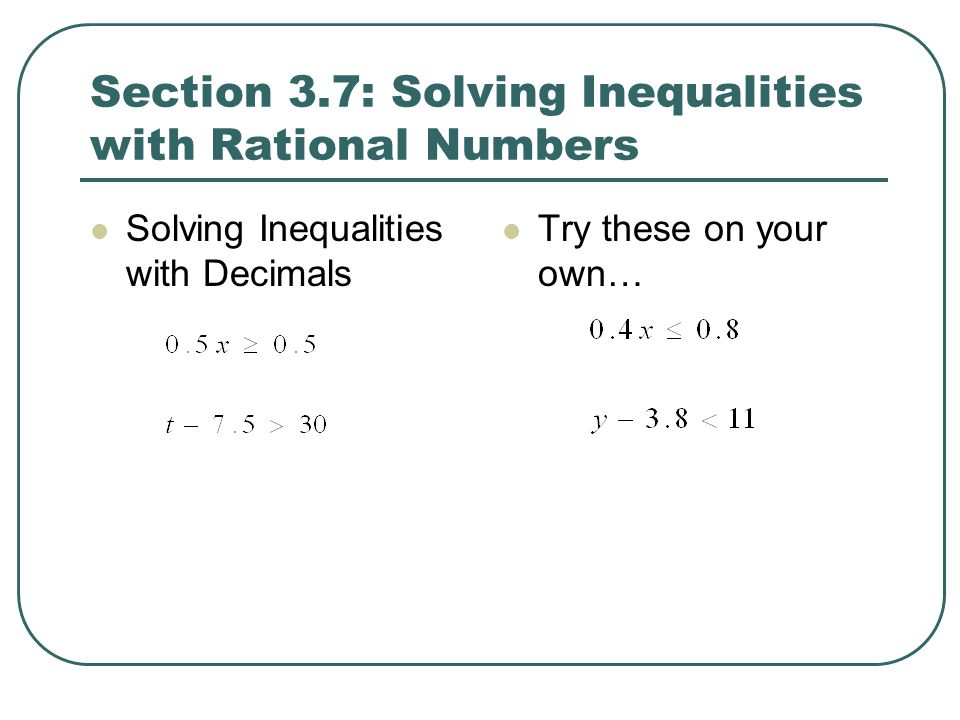 Section 3.7: Solving Inequalities with Rational Numbers