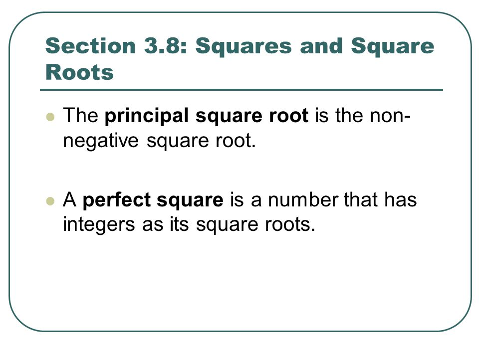 Section 3.8: Squares and Square Roots