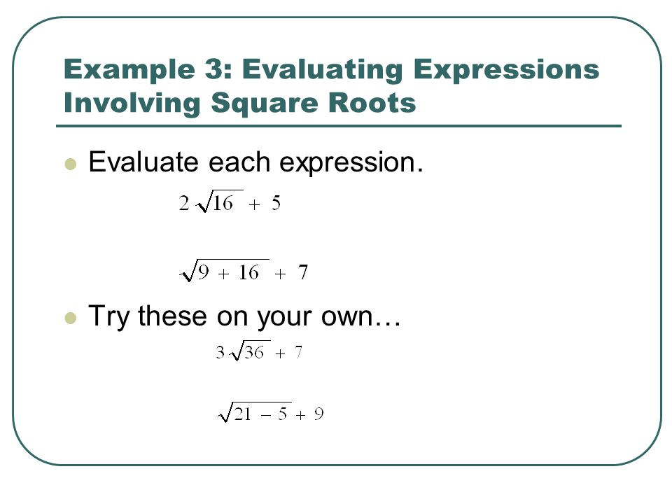 Example 3: Evaluating Expressions Involving Square Roots