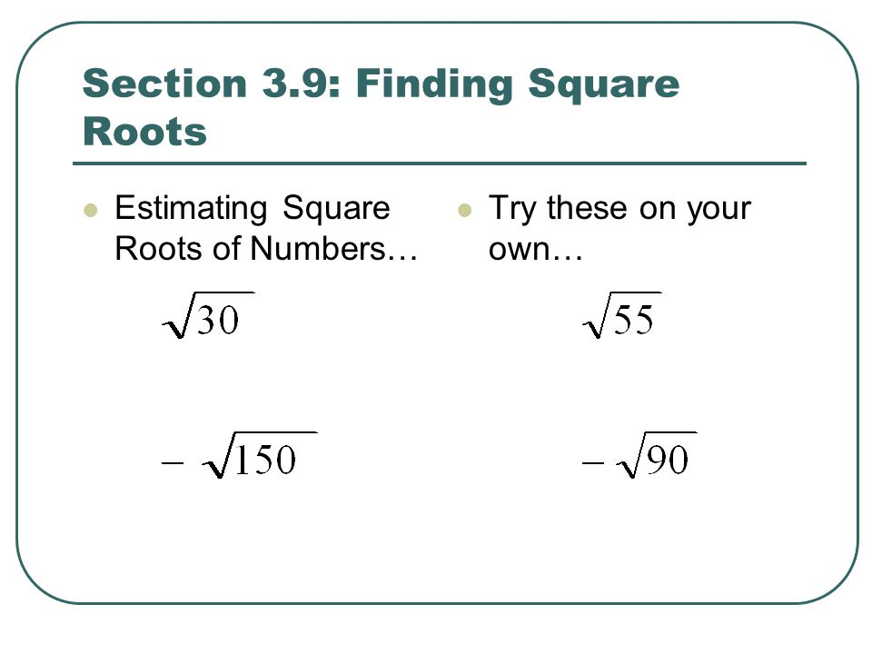 Section 3.9: Finding Square Roots