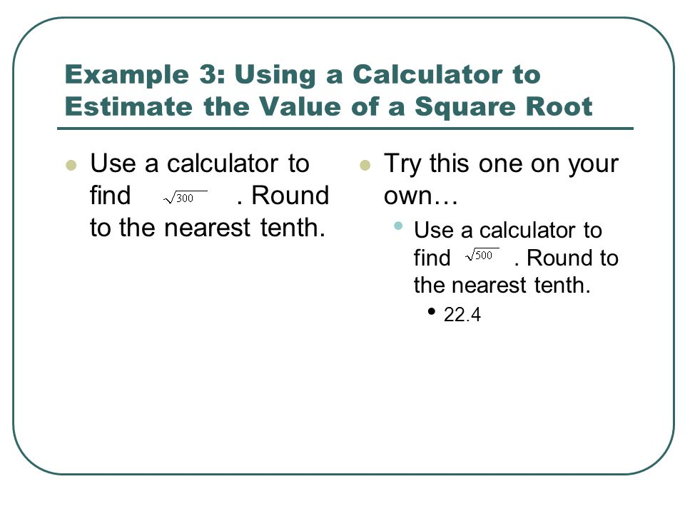 Example 3: Using a Calculator to Estimate the Value of a Square Root