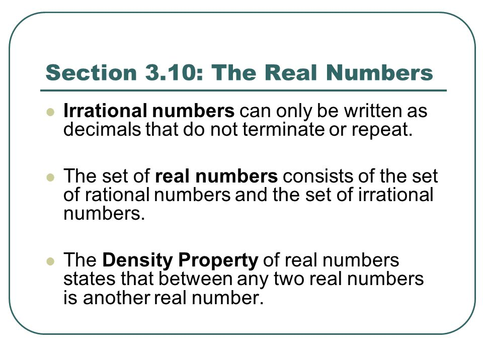 Section 3.10: The Real Numbers
