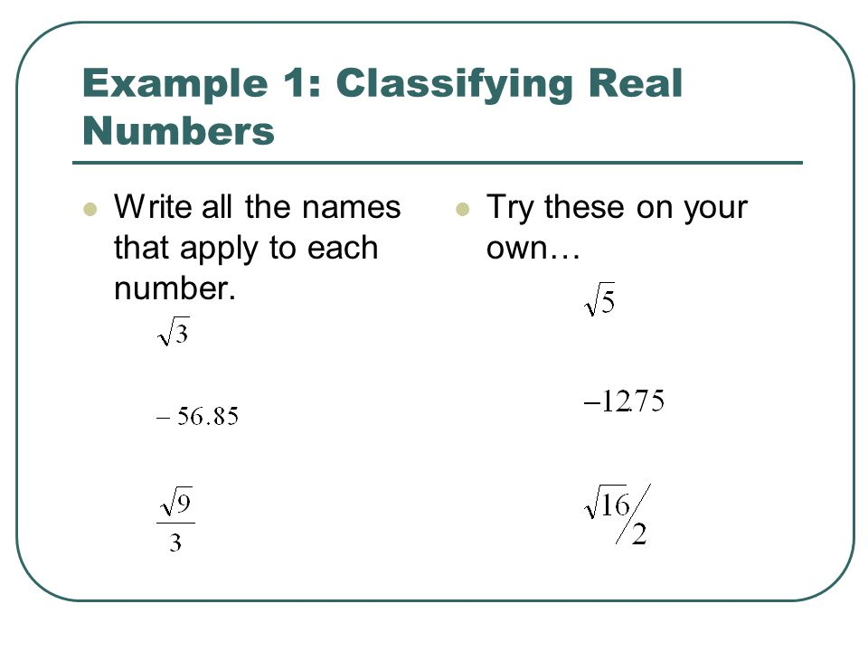 Example 1: Classifying Real Numbers