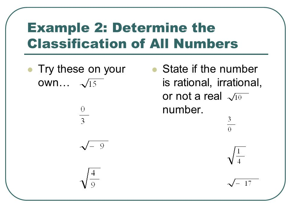 Example 2: Determine the Classification of All Numbers