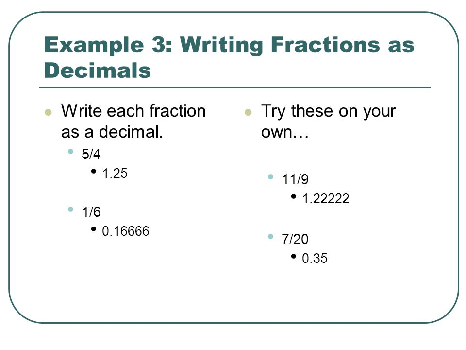 Example 3: Writing Fractions as Decimals
