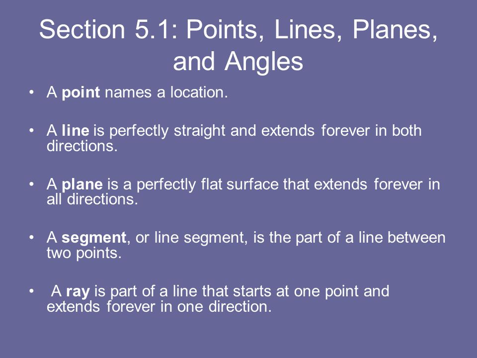 Section 5.1: Points, Lines, Planes, and Angles