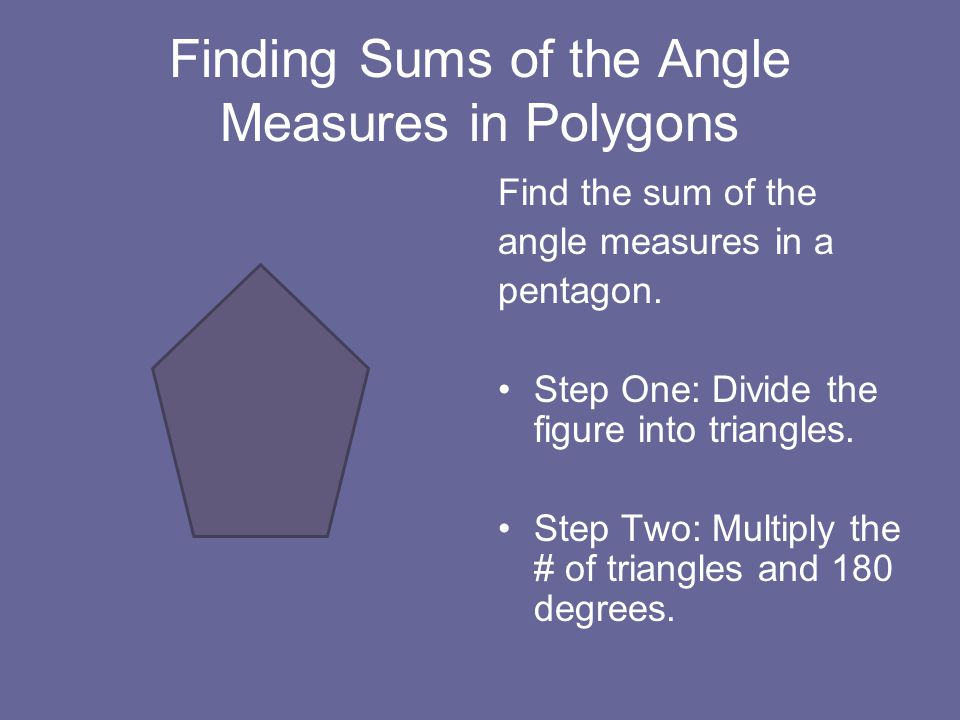 Finding Sums of the Angle Measures in Polygons