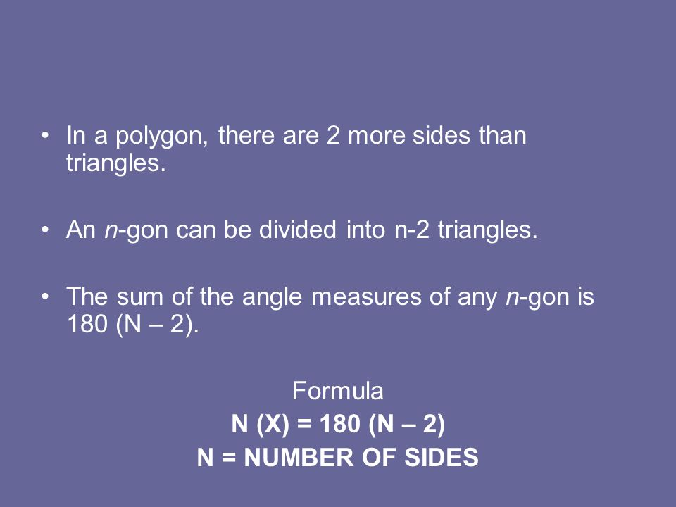 In a polygon, there are 2 more sides than triangles.