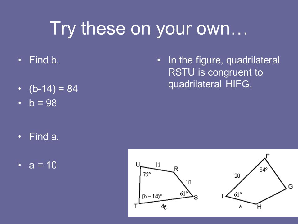 Try these on your own… Find b. (b-14) = 84 b = 98