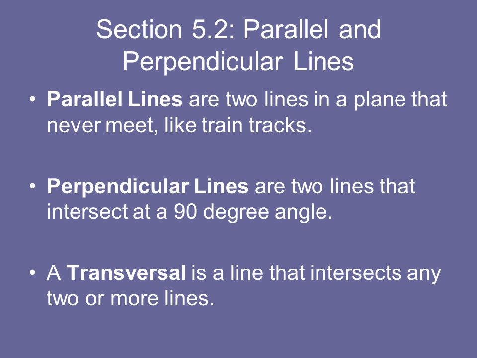 Section 5.2: Parallel and Perpendicular Lines