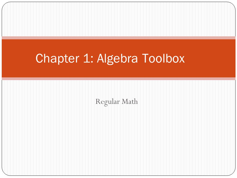 Chapter 1: Algebra Toolbox