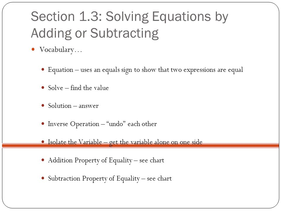 Section 1.3: Solving Equations by Adding or Subtracting