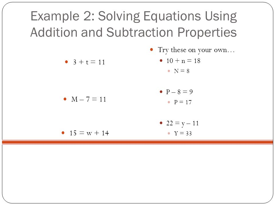 Example 2: Solving Equations Using Addition and Subtraction Properties