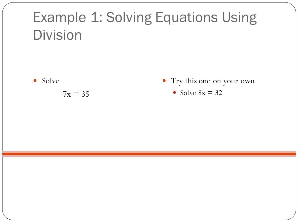 Example 1: Solving Equations Using Division
