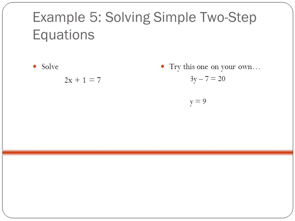 Example 5: Solving Simple Two-Step Equations
