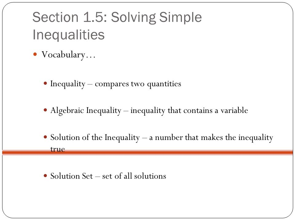 Section 1.5: Solving Simple Inequalities