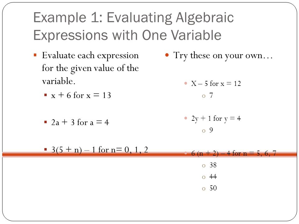 Example 1: Evaluating Algebraic Expressions with One Variable