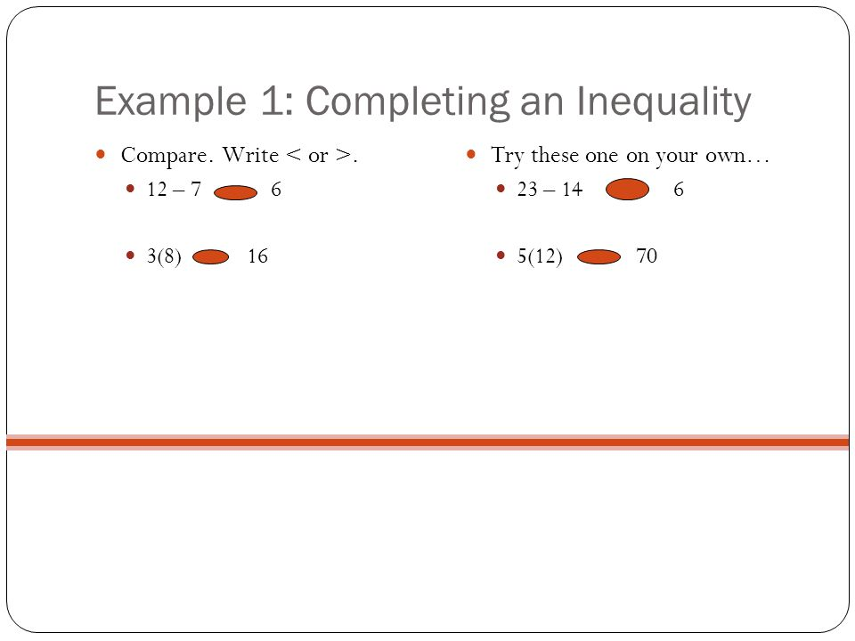 Example 1: Completing an Inequality