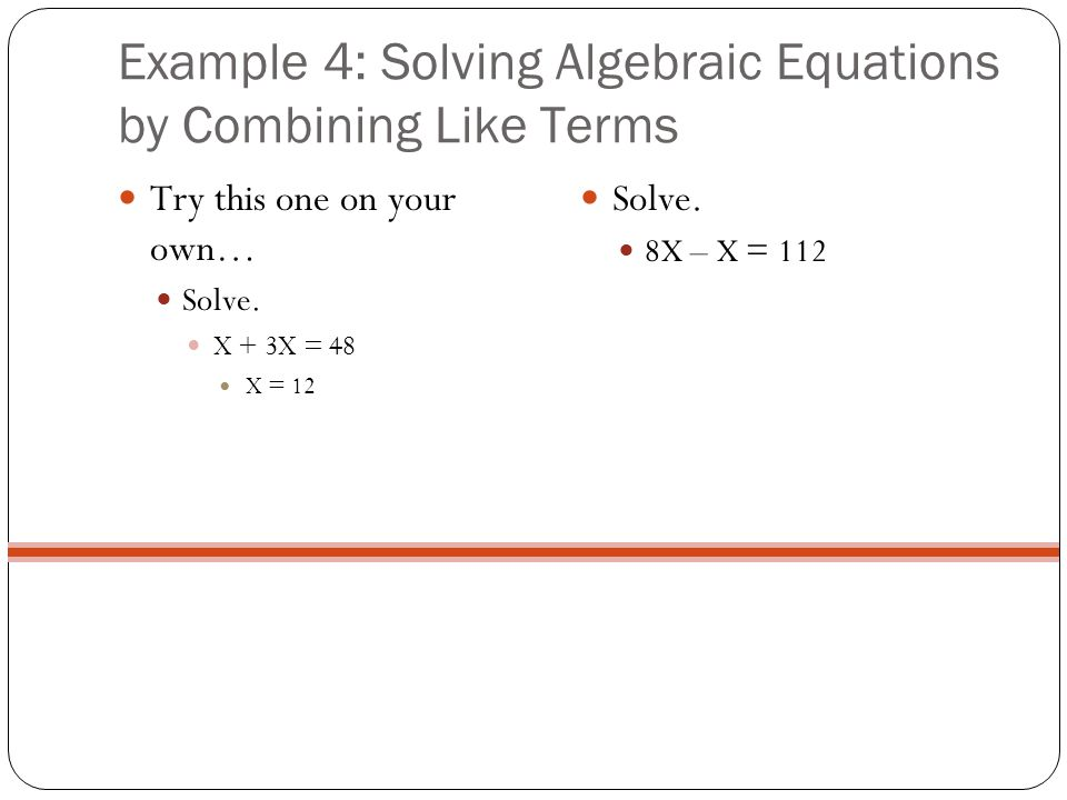 Example 4: Solving Algebraic Equations by Combining Like Terms