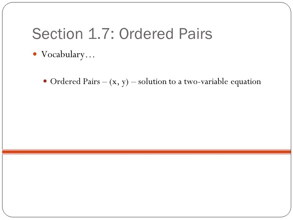 Section 1.7: Ordered Pairs