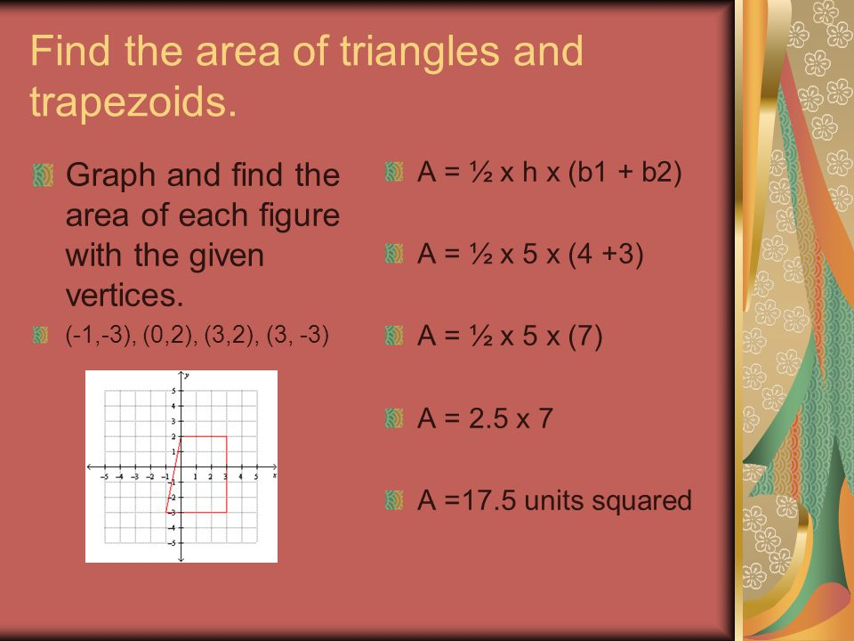 Find the area of triangles and trapezoids.