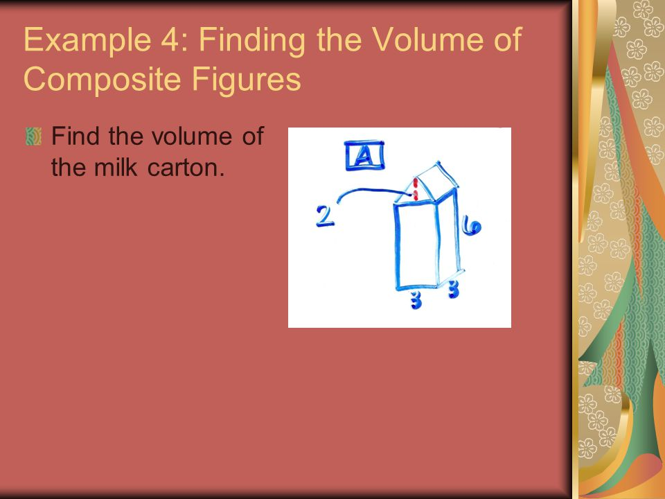 Example 4: Finding the Volume of Composite Figures