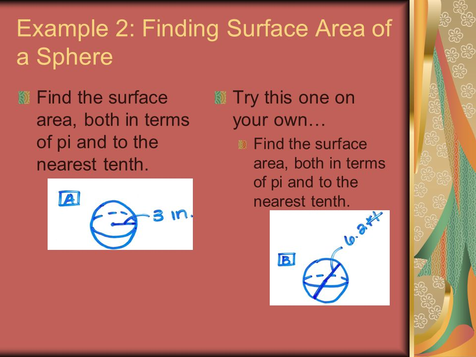 Example 2: Finding Surface Area of a Sphere