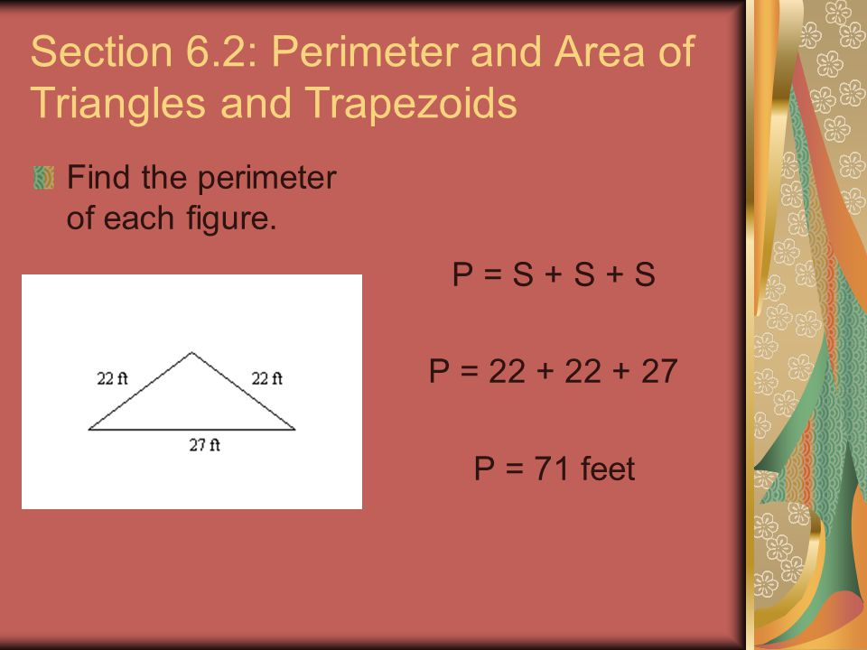 Section 6.2: Perimeter and Area of Triangles and Trapezoids