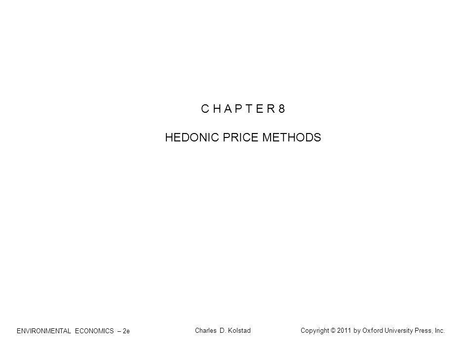 C H A P T E R 8 HEDONIC PRICE METHODS ENVIRONMENTAL ECONOMICS – 2e