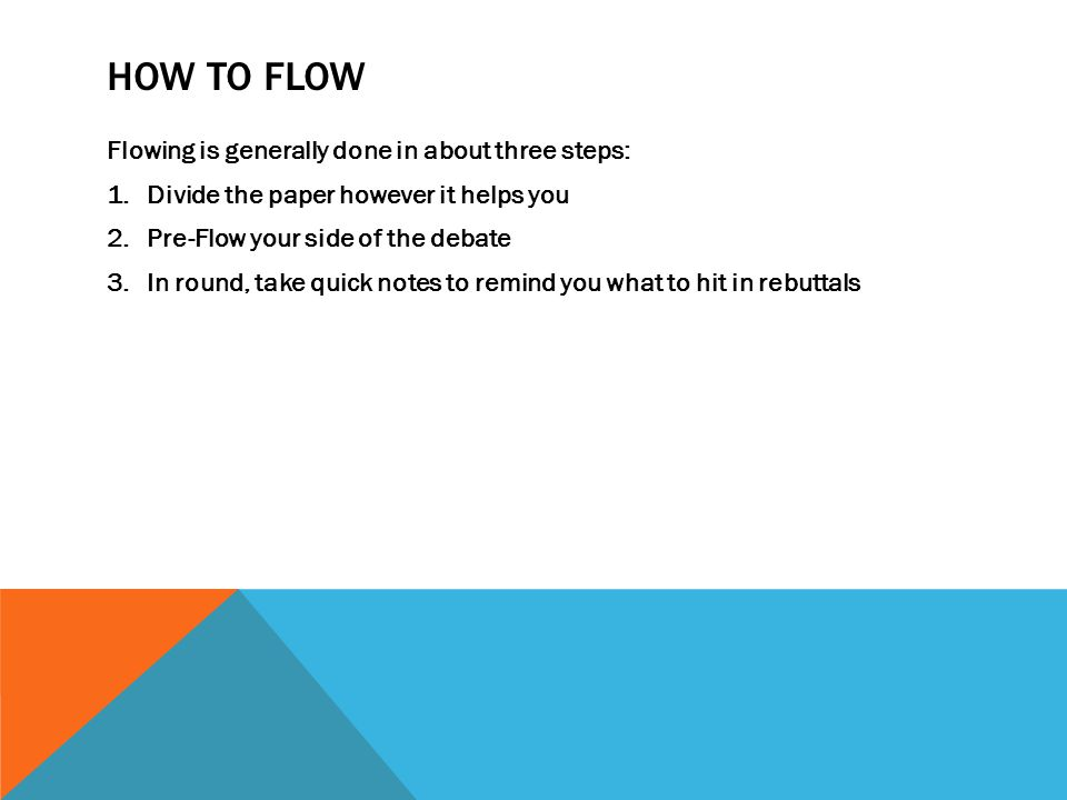How To Flow Flowing is generally done in about three steps: